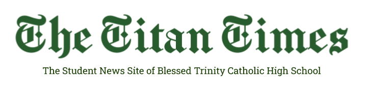 The Student News Site of Blessed Trinity Catholic High School